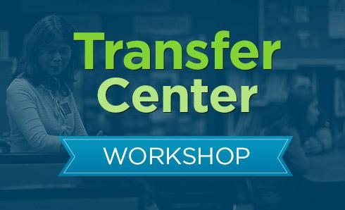 Highline College Transfer Center Workshops