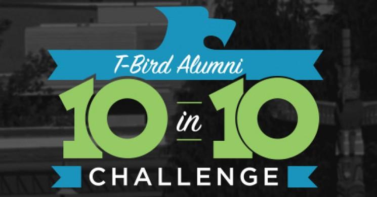 T-Bird Alumni 10 in 10 Challenge
