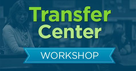 Transfer Center Workshop