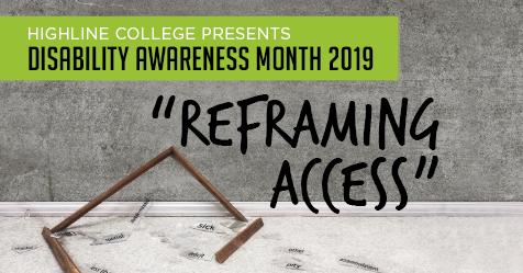 Disability Awareness Month 2019, Reframing Access
